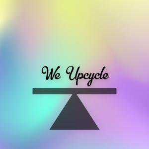 We UpCycle